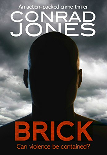 Brick: an action-packed crime thriller (DI Braddick Book 1) ()