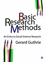 Basic Research Methods: An Entry to Social Science Research