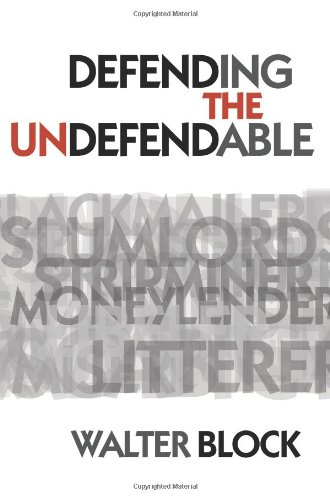 Book cover from Defending the Undefendableby Walter Block