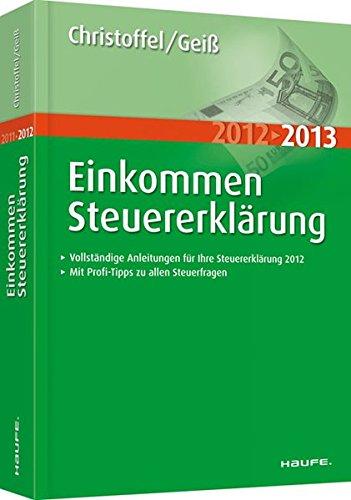 Einkommensteuererklärung 2012/2013 (Haufe Steuerratgeber)