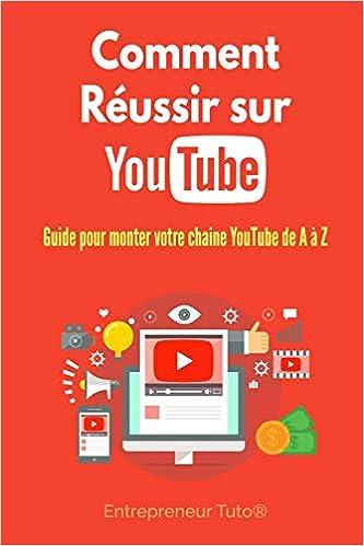Comment Reussir Sur Youtube Guide Pour Monter Votre Chaine Youtube De A A Z French Edition Marc Arthur 9798654783073 Amazon Com Books