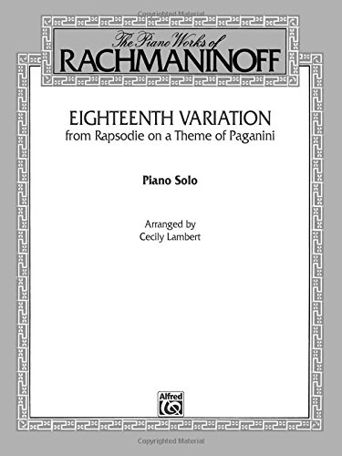 Eighteenth Variation (Rhapsodie on a Theme of Paganini): Late Intermediate Piano Solo, Sheet (Belwin Edition: The Piano Works of Rachmaninoff)