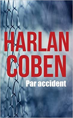 Par accident - Harlan Coben (2018) sur Bookys