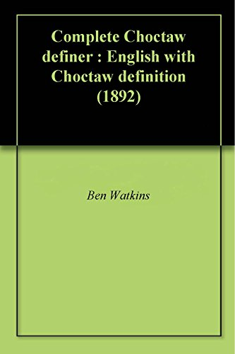 Complete Choctaw definer : English with Choctaw definition (1892)