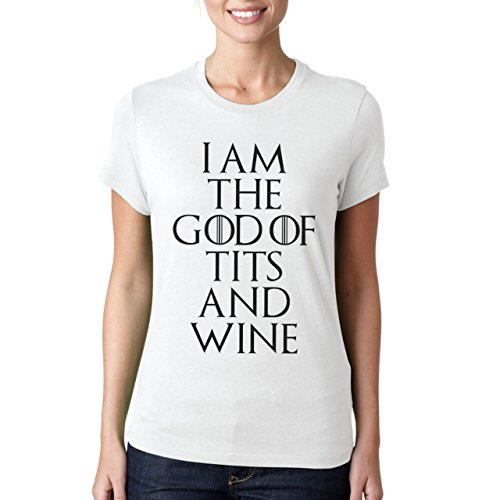 I Am The God Of Tits And Wine Game Of Thrones Damen T-Shirt