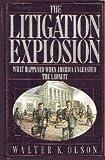 The Litigation Explosion, Walter K. Olson, 0525249117