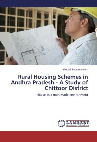Download Rural Housing Schemes in Andhra Pradesh - A Study of Chittoor District: House as a man made environment ebook
