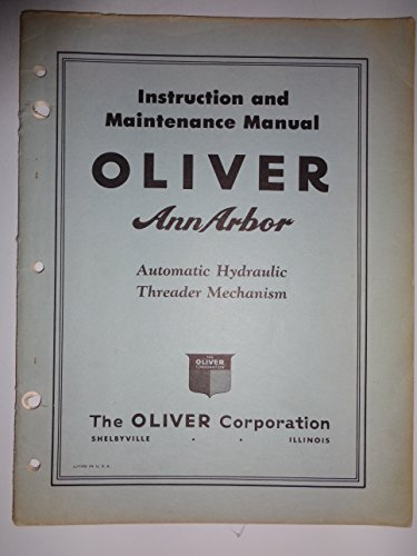 (Oliver Ann Arbor Baler Automatic Hydraulic Threader Mechanism Instruction and Maintenance Manual 10/56)