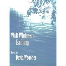 Walt Whitman Bathing: POEMS (Illinois Poetry Series)