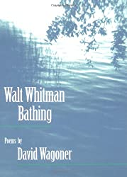 Walt Whitman Bathing: POEMS (Illinois Poetry Series)
