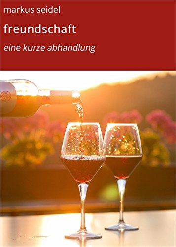 freundschaft: eine kurze abhandlung (German Edition)