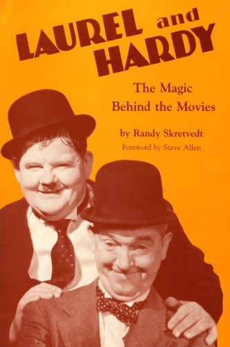 Laurel and Hardy : The Magic Behind the Movies