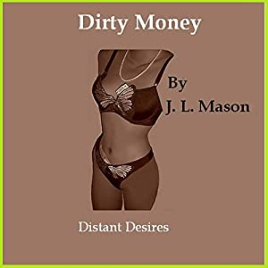 Dirty Money: Distant Desires Audiobook