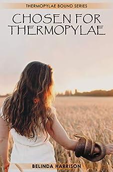Chosen For Thermopylae (Thermopylae Bound Series Book 2) by [Harrison, Belinda]