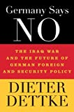 img - for Germany Says No: The Iraq War and the Future of German Foreign and Security Policy by Dieter Dettke (2009-09-25) book / textbook / text book