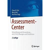 Assessment-Center: Entwicklung und Anwendung – mit 57 AC-Übungen und Checklisten