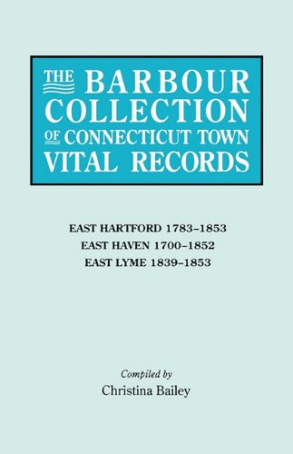 The Barbour Collection of Connecticut Town Vital Records [Vol. 10] East PDF