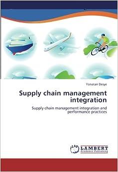 Book Supply chain management integration: Supply chain management integration and performance practices