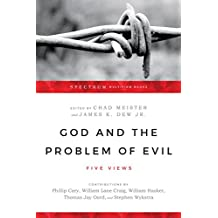 God and the Problem of Evil: Five Views (Spectrum Multiview)