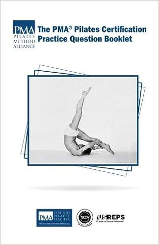 The Pma Pilates Certification Practice Question Booklet