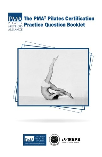 The PMA Pilates Certification Practice Question (Question Booklet)