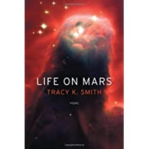 Life on Mars by Tracy K. Smith (21-Jul-2011) Paperback