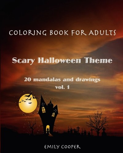 Coloring Book For Adults. Scary Halloween Theme vol.1 (Volume 1)
