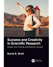 Success and Creativity in Scientific Research: Amaze Your Friends and Surprise Yourself