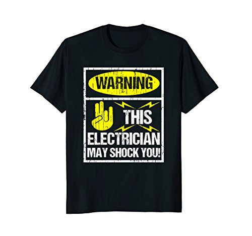Warning May Shock You Funny Electrician T-Shirt With (Shocker Funny T-shirt)