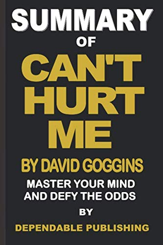 Summary of Can't Hurt Me by David Goggins: Master