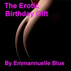 The Erotic Birthday Gift