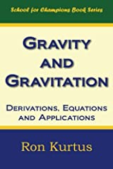 Gravity and Gravitation: Derivations, Equations and Applications Paperback
