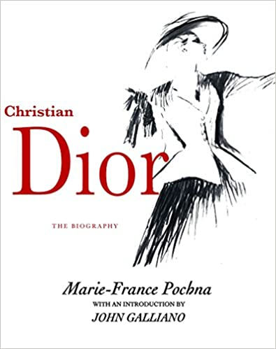 info for 73c91 a7a6d Christian Dior: The Biography: Marie-France Pochna, John ...
