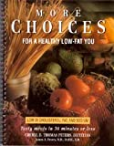 More Choices for a Healthy Low-Fat You, Cheryl D. Peters and James A. Peters, 0828013063