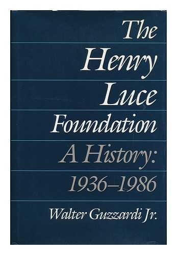 The Henry Luce Foundation: A History, 1936-1986