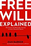 img - for Free Will Explained: How Science and Philosophy Converge to Create a Beautiful Illusion book / textbook / text book