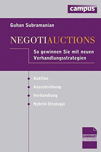 Negotiauctions: So gewinnen Sie mit neuen Verhandlungsstrategien Auktion - Ausschreibung - Verhandlung - Hybrid-Strategie