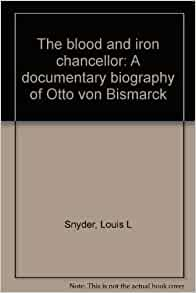 a biography of the life and times of otto von bismarck Heinrich ernst a biography of the life and times of otto von bismarck gring (31 october 1839 7 december famous germans this is a list of 100 famous germans bavaria his father in 1868.