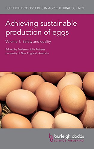 Achieving Sustainable Production Of Eggs Volume 1: Safety And Quality (Burleigh Dodds Series In Agricultural Science)