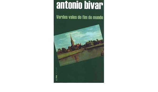 Verdes Vales do Fim do Mundo: Antonio Bivar: 9788525411709: Amazon.com: Books