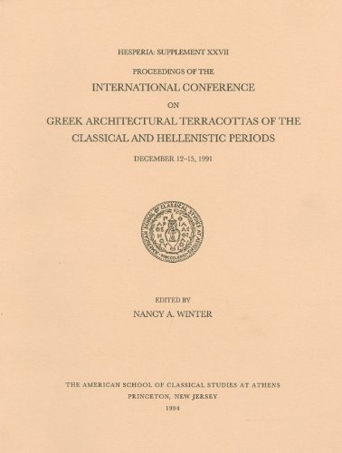 By Nancy A. Winter - International Conference on Greek Architectural Terracottas of the Classical and Hellenistic Periods, 12-13 December 1991