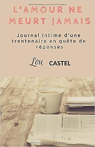 86eaa713a l'Amour ne meurt jamais: journal intime d'une trentenaire en quête ...
