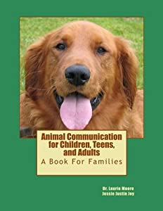 Animal Communication for Children, Teens, and Adults: A book for families