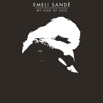 My Kind Of Love Urban Mix By Emeli Sandé On Amazon Music Amazoncom