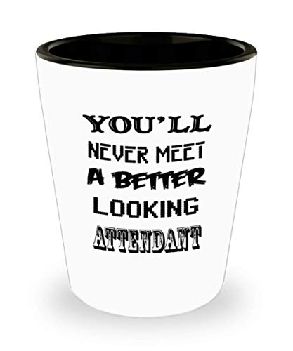 I'm An Awesome Attendant Gifts White Ceramic Shot Glass - Better Looking - Best Inspirational Gifts and Sarcasm Pet Lover]()