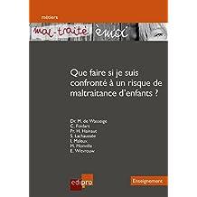 « Mal-traité émoi » Que faire si je suis confronté à un risque de maltraitance d'enfants ?: Un outil pédagogique destiné aux enseignants pour prévenir ... (HORS COLLECTION) (French Edition)