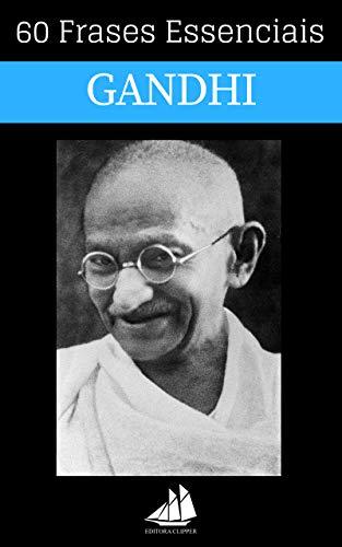 60 Frases Essenciais De Mahatma Gandhi Ebook Editora Clipper