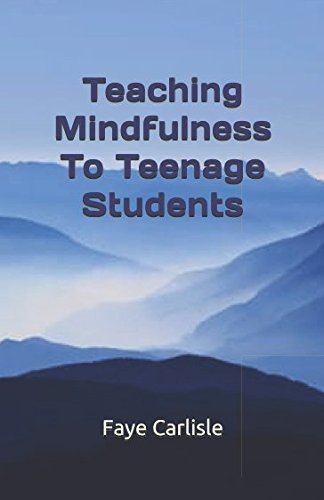 Teaching Mindfulness To Teenage Students