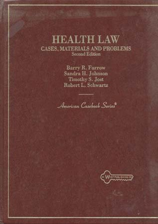 Health Law - Cases, Materials And Problems (American Casebook Series)