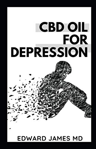 419zSzjwgDL - CBD OIL FOR DEPRESSION: Master Guide On Organic Supplement for Depression, Anxiety, Pain and Weight Loss